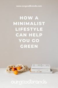 How a Minimalist Lifestyle Can Help You Go Green