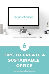 6 Tips to redesign your workplace into a sustainable office