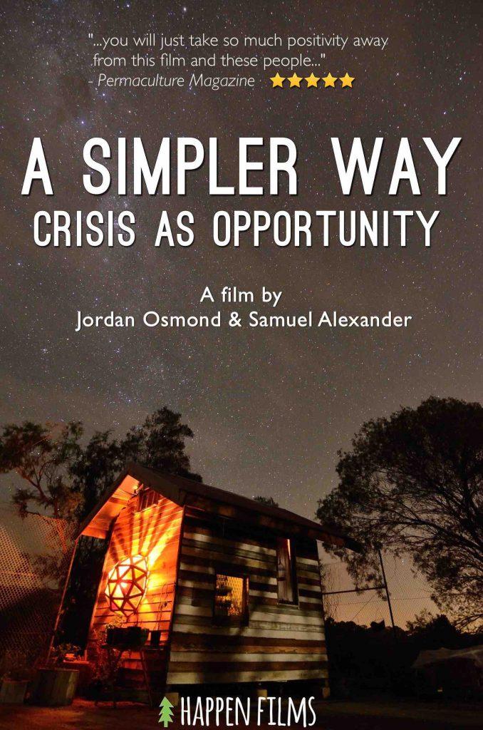 sustainability documentaries A Simpler Way Crisis as Opportunity by Jordan Osmond & Samuel Alexander