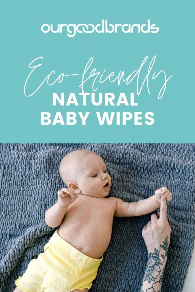 Eco-friendly brands of natural baby products for your newborn [Ultimate Guide]