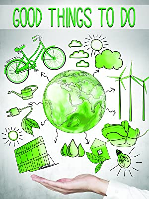 Documentaries sustainability Good Things To Do by Thomas Peres